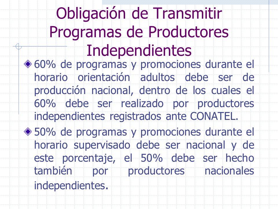 Obligación de Transmitir Programas de Productores Independientes 60% de programas y promociones durante el horario orientación adultos debe ser de pro