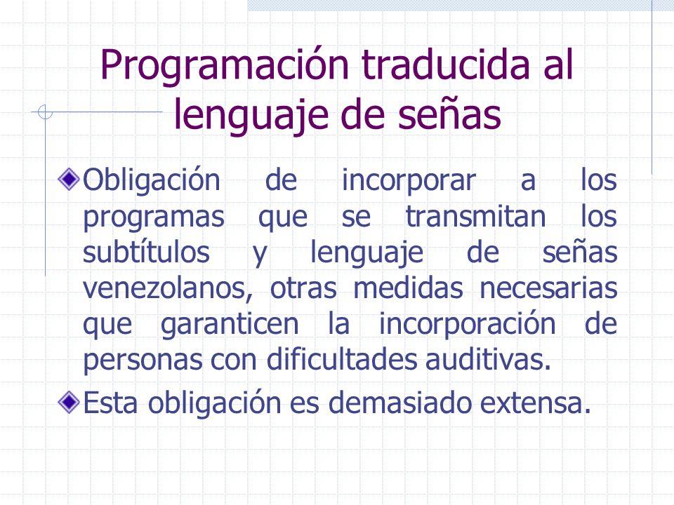 Programación traducida al lenguaje de señas Obligación de incorporar a los programas que se transmitan los subtítulos y lenguaje de señas venezolanos,