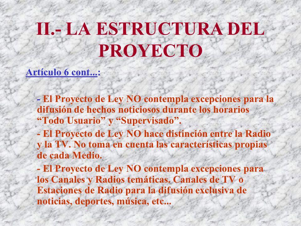 II.- LA ESTRUCTURA DEL PROYECTO Artículo 6 cont...: En horario Supervisado (5:00 a.m.