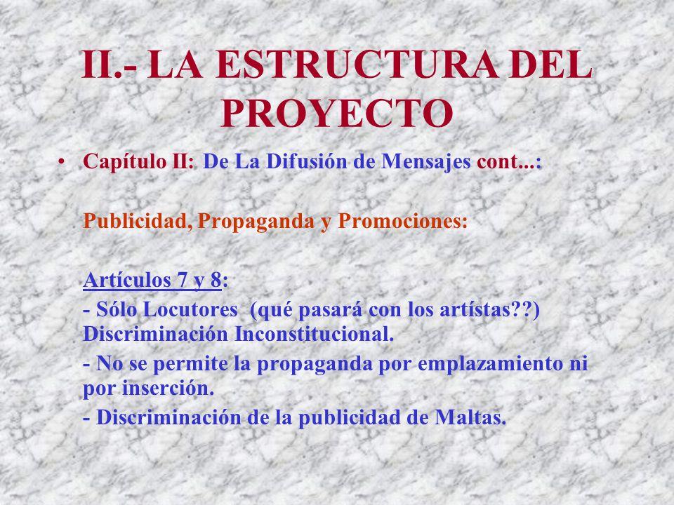 II.- LA ESTRUCTURA DEL PROYECTO Artículo 6 cont...: - El Proyecto de Ley NO contempla excepciones para la difusión de hechos noticiosos durante los horarios Todo Usuario y Supervisado.