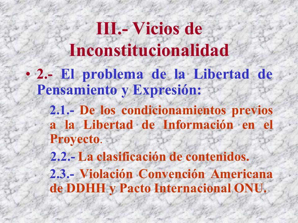 III.- Vicios de Inconstitucionalidad 1.- La exigencia constitucional del carácter orgánico del Proyecto de Ley.