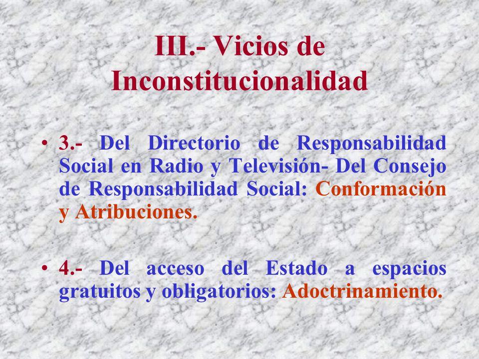 III.- Vicios de Inconstitucionalidad 2.- El problema de la Libertad de Pensamiento y Expresión: 2.1.- De los condicionamientos previos a la Libertad de Información en el Proyecto.