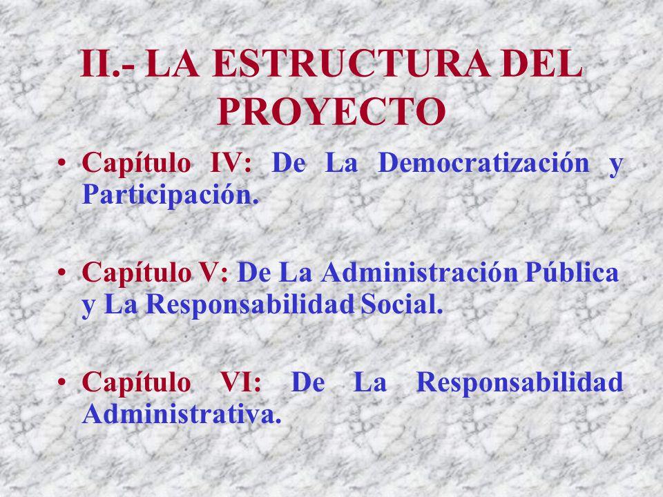 II.- LA ESTRUCTURA DEL PROYECTO Capítulo IV: De La Democratización y Participación.