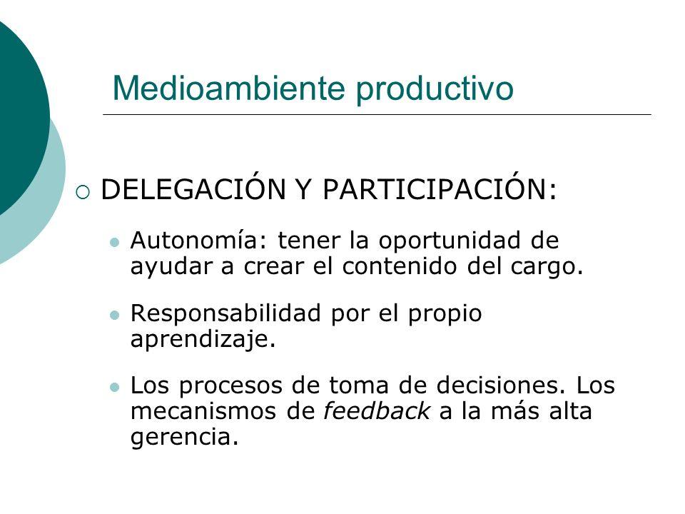 DELEGACIÓN Y PARTICIPACIÓN: Autonomía: tener la oportunidad de ayudar a crear el contenido del cargo.