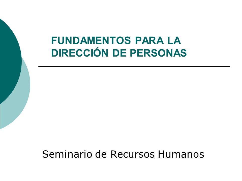 FUNDAMENTOS PARA LA DIRECCIÓN DE PERSONAS Seminario de Recursos Humanos