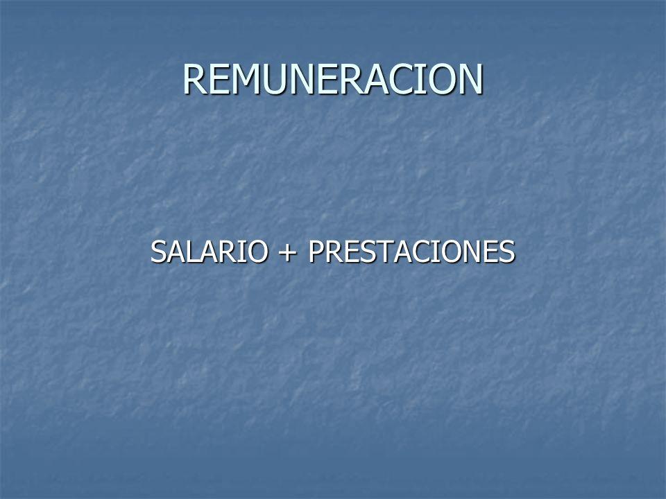 REMUNERACION SALARIO + PRESTACIONES