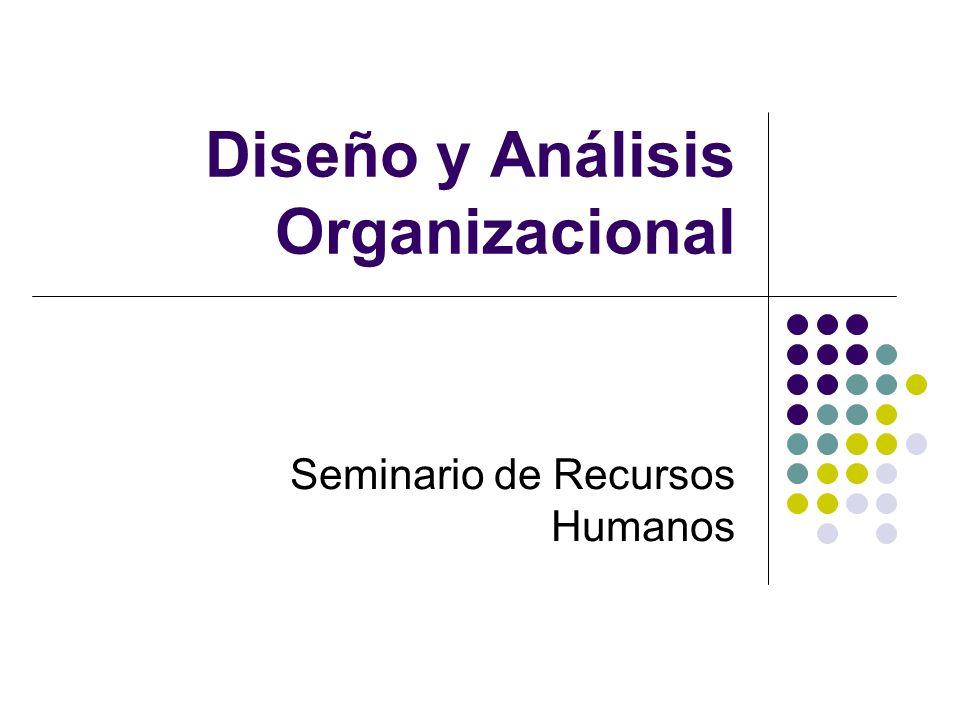 Diseño y Análisis Organizacional Seminario de Recursos Humanos