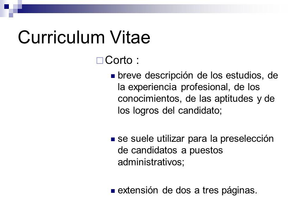 Curriculum Vitae Corto : breve descripción de los estudios, de la experiencia profesional, de los conocimientos, de las aptitudes y de los logros del