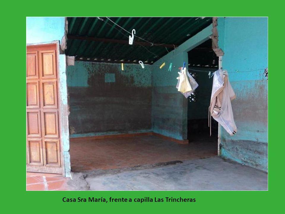 Casa Sra María, frente a capilla Las Trincheras