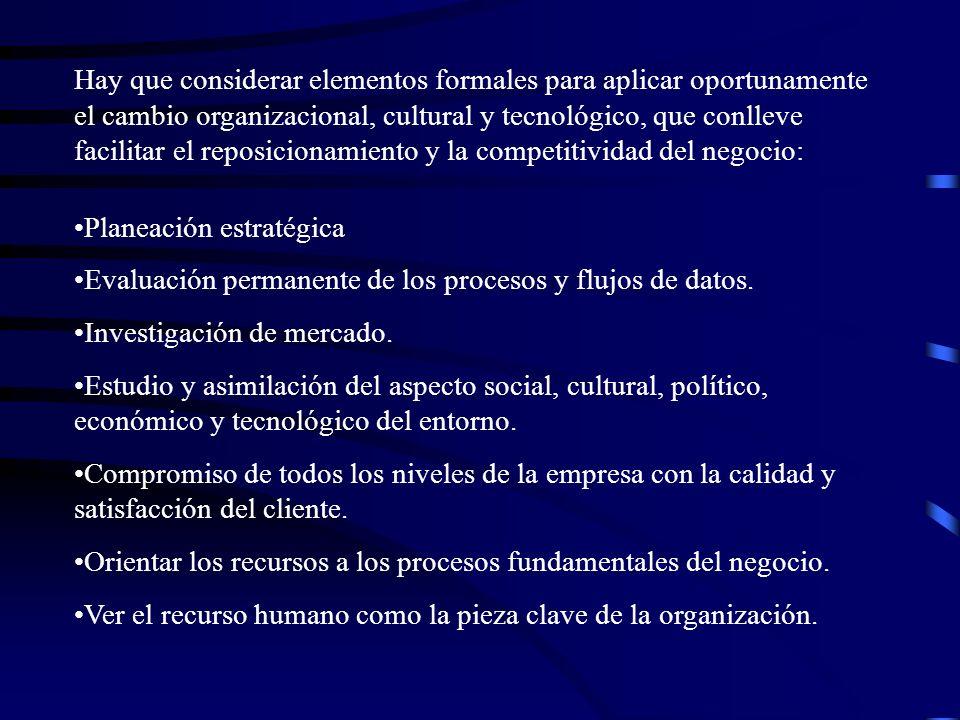 Hay que considerar elementos formales para aplicar oportunamente el cambio organizacional, cultural y tecnológico, que conlleve facilitar el reposicio