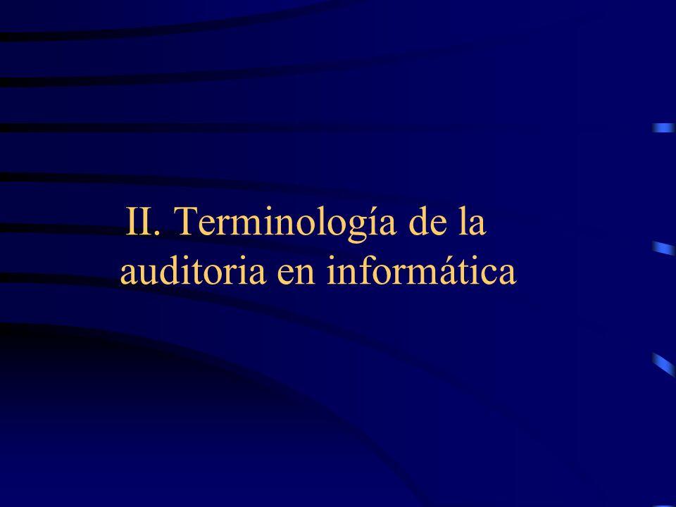 II. Terminología de la auditoria en informática