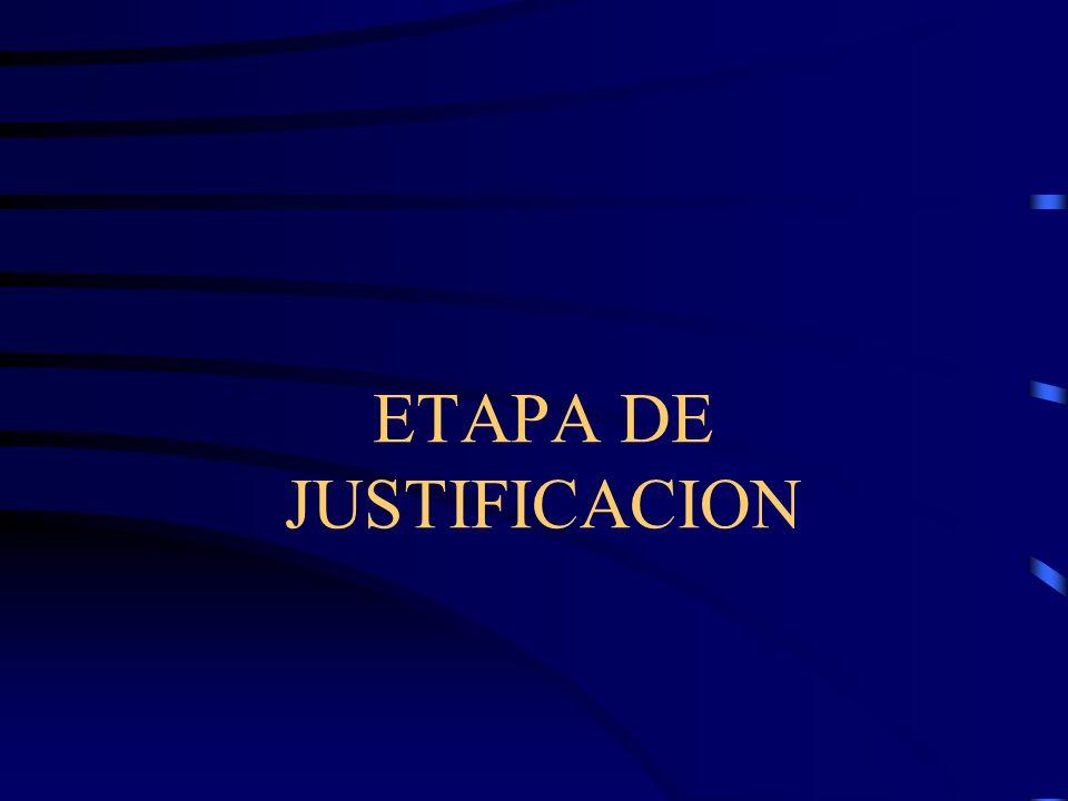ETAPA DE JUSTIFICACION