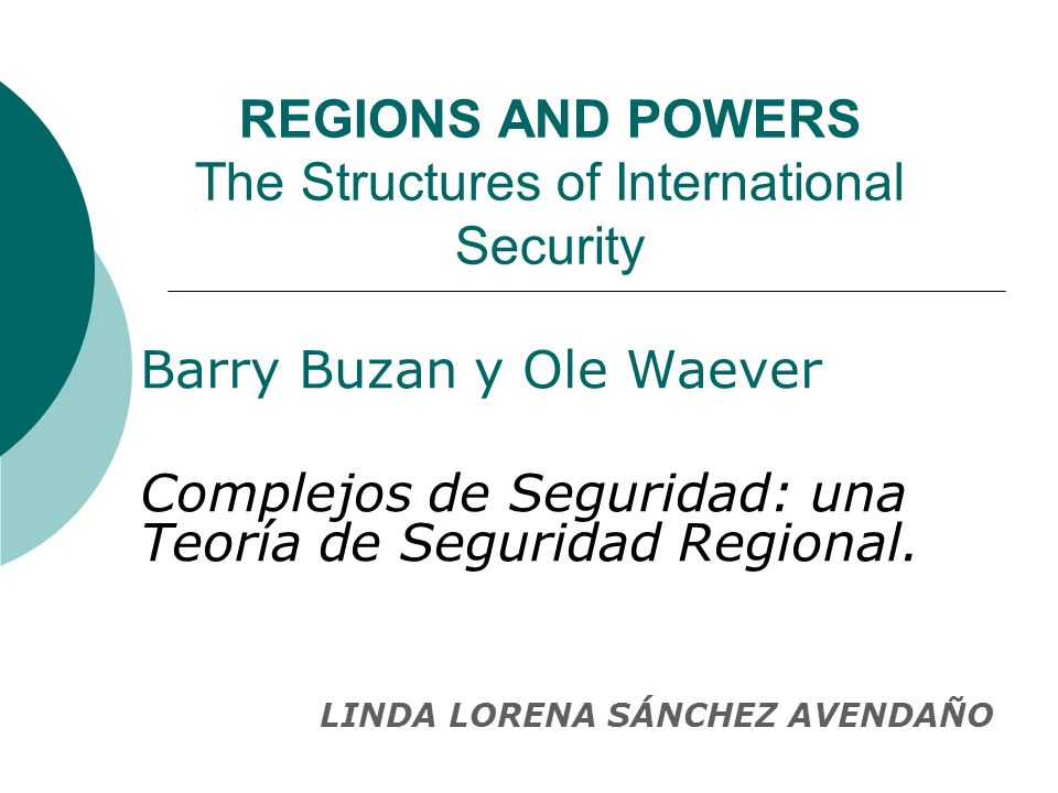 REGIONS AND POWERS The Structures of International Security Barry Buzan y Ole Waever Complejos de Seguridad: una Teoría de Seguridad Regional. LINDA L
