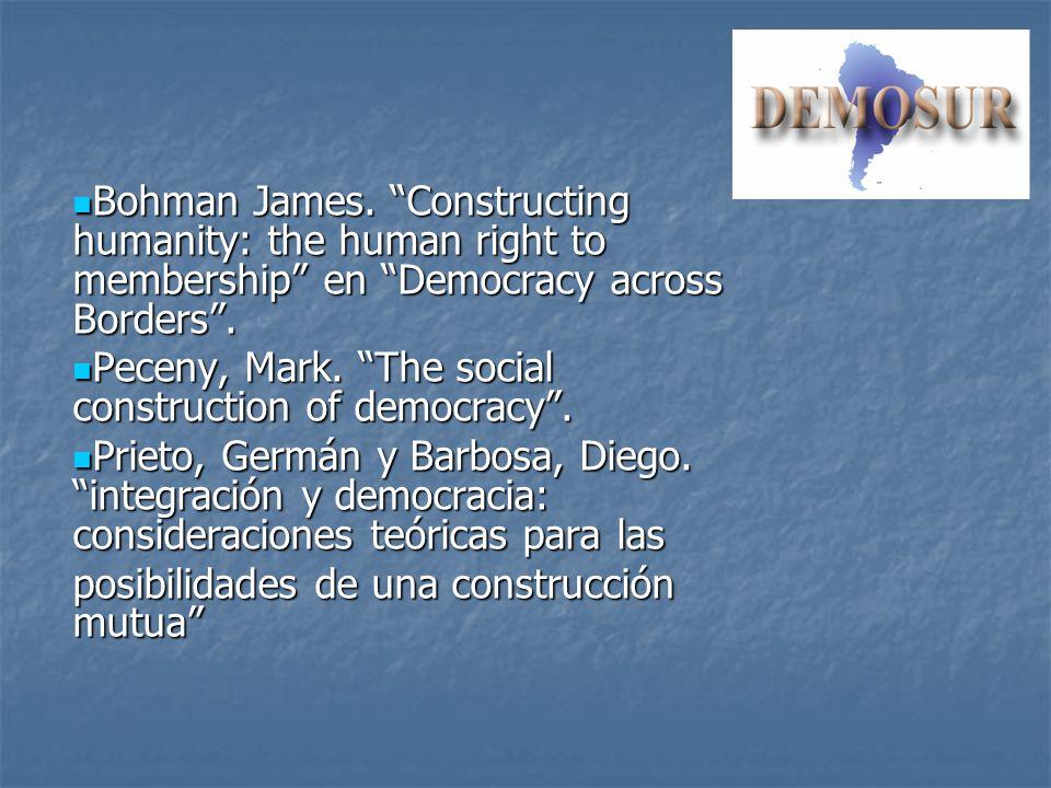 DEMOSUR … la democracia consiste en la posibilidad de que cada ciudadano y ciudana participe a través de mecanismos institucionales en las decisiones de los diferentes niveles de gobierno de una sociedad organizada dentro de un Estado soberano… (Prieto y Barbosa) La democracia y la integración tienen a priori una relación conflictiva