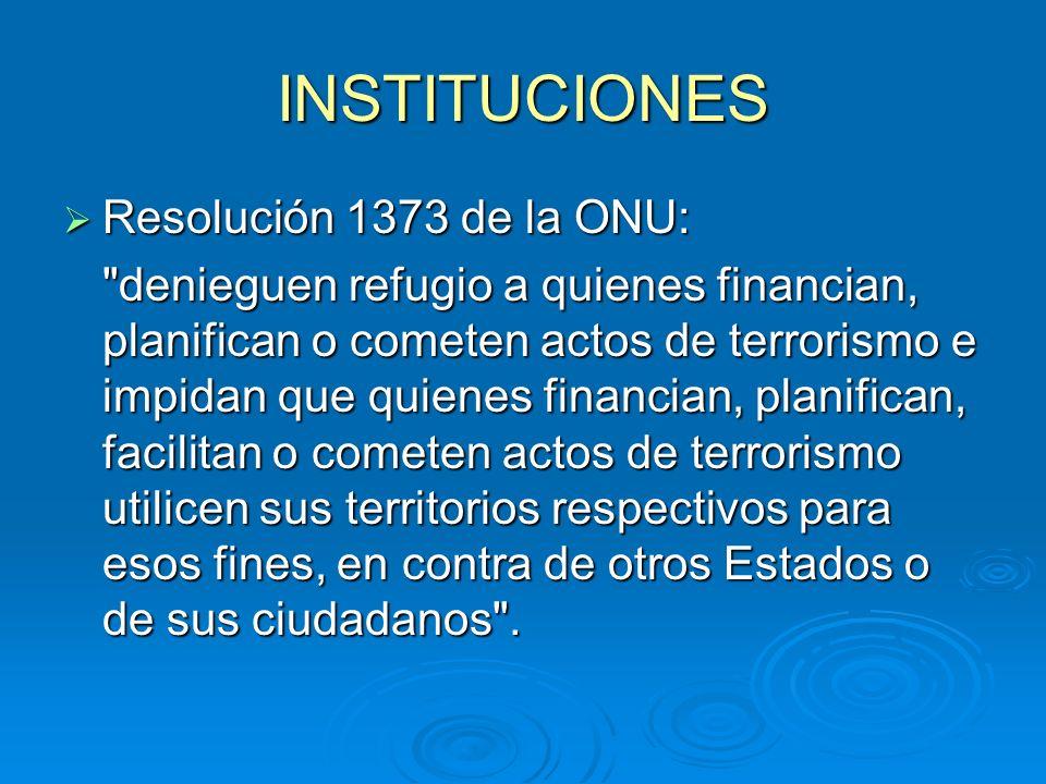 INSTITUCIONES Resolución 1373 de la ONU: Resolución 1373 de la ONU: