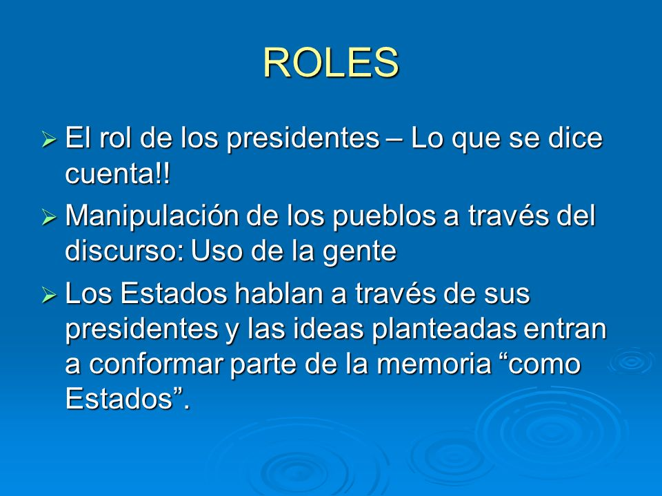 ROLES El rol de los presidentes – Lo que se dice cuenta!! El rol de los presidentes – Lo que se dice cuenta!! Manipulación de los pueblos a través del