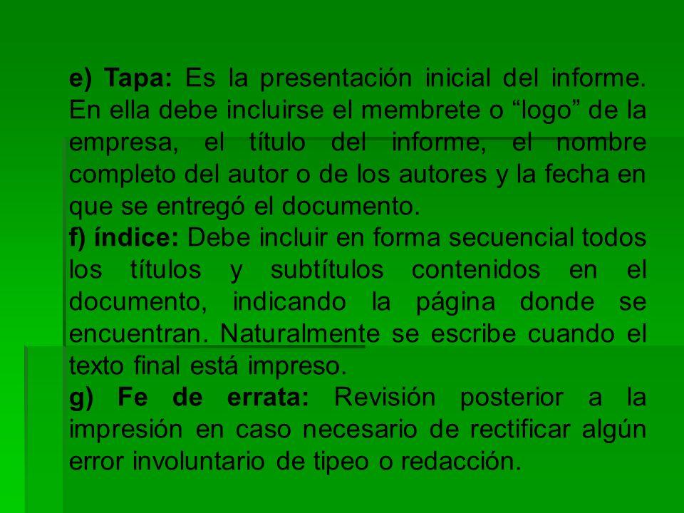 e) Tapa: Es la presentación inicial del informe.
