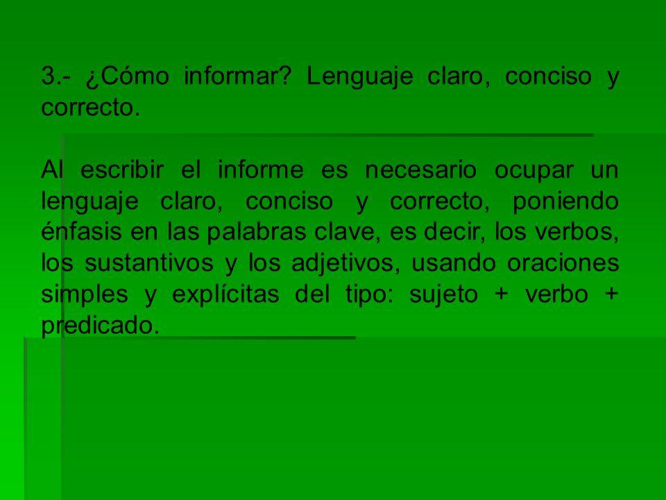 3.- ¿Cómo informar.Lenguaje claro, conciso y correcto.