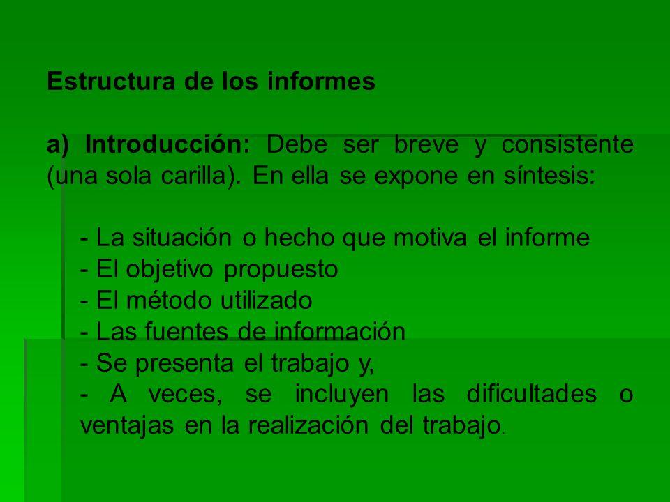 Estructura de los informes a) Introducción: Debe ser breve y consistente (una sola carilla).