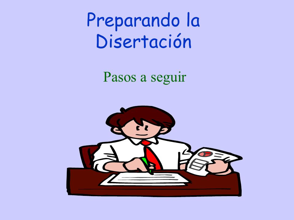 Preparando la Disertación Pasos a seguir