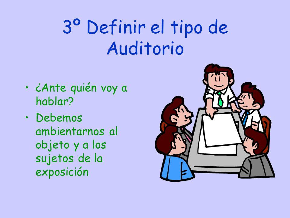 3º Definir el tipo de Auditorio ¿Ante quién voy a hablar.