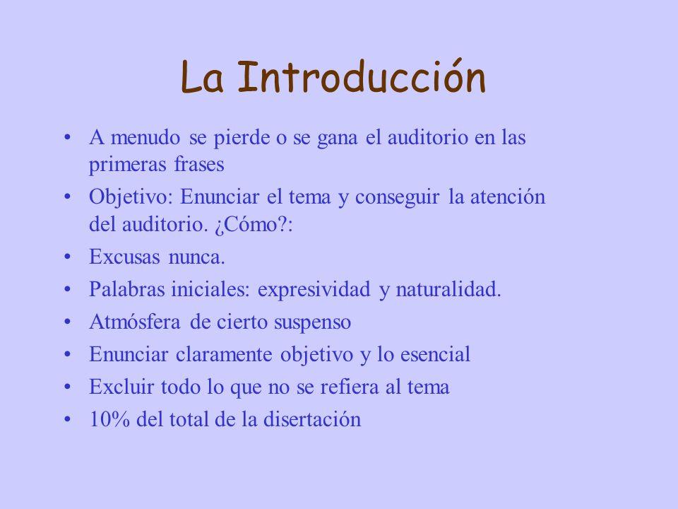 La Introducción A menudo se pierde o se gana el auditorio en las primeras frases Objetivo: Enunciar el tema y conseguir la atención del auditorio.