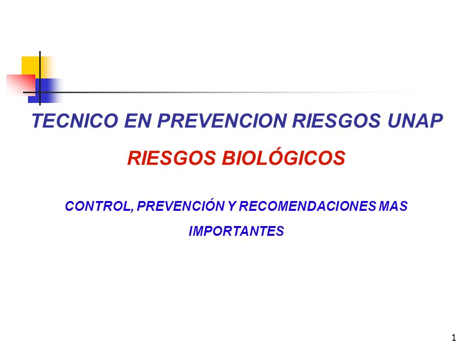 1 TECNICO EN PREVENCION RIESGOS UNAP RIESGOS BIOLÓGICOS CONTROL, PREVENCIÓN Y RECOMENDACIONES MAS IMPORTANTES