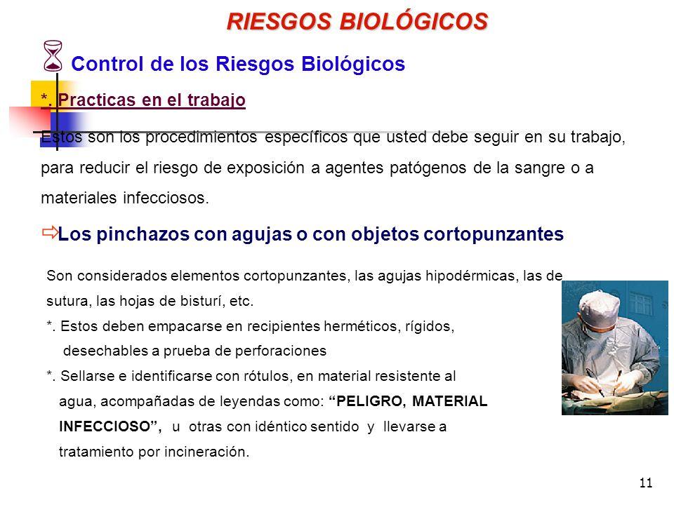 11 Estos son los procedimientos específicos que usted debe seguir en su trabajo, para reducir el riesgo de exposición a agentes patógenos de la sangre o a materiales infecciosos.