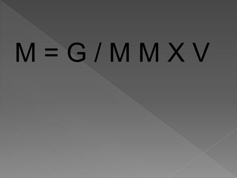 M = G / M M X V