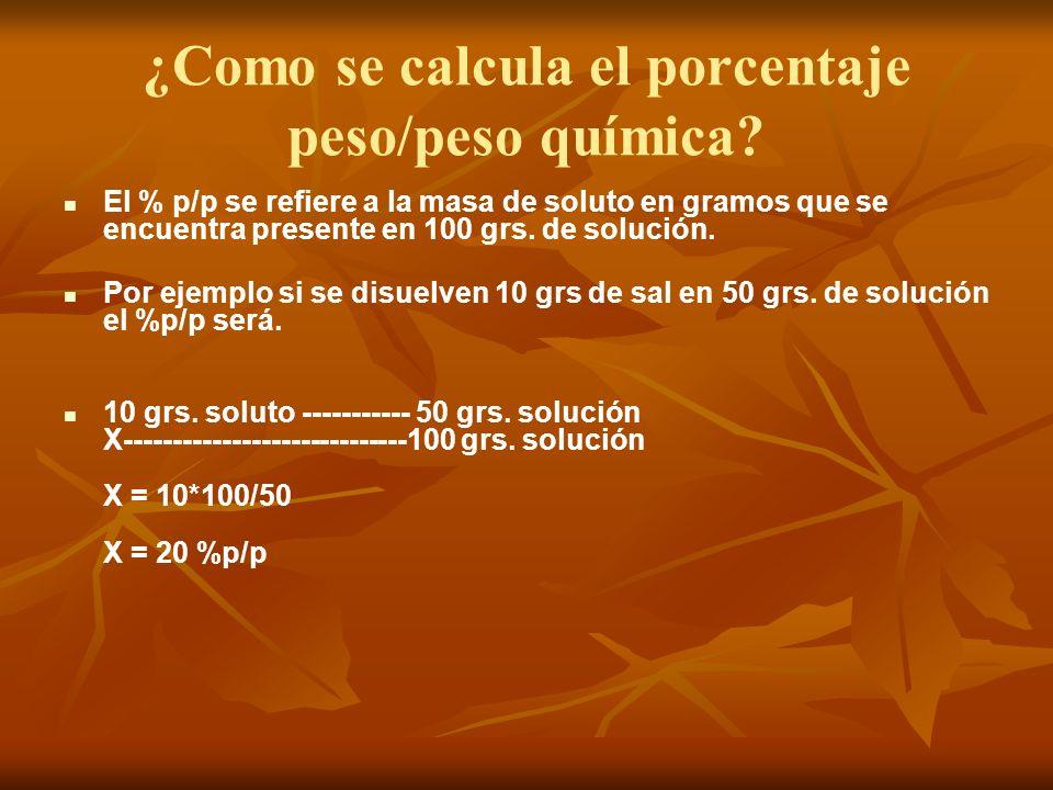 ¿Como se calcula el porcentaje peso/peso química.