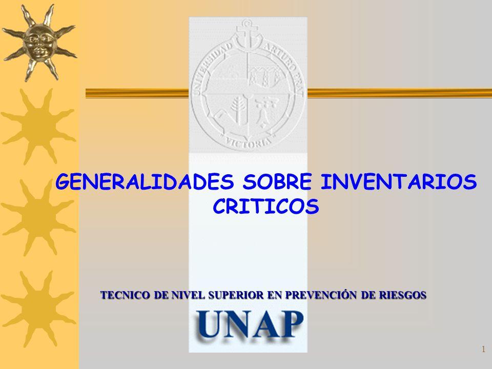 1 TECNICO DE NIVEL SUPERIOR EN PREVENCIÓN DE RIESGOS GENERALIDADES SOBRE INVENTARIOS CRITICOS