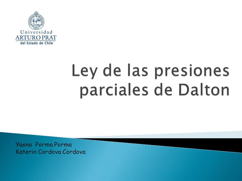 La ley de las presiones parciales o ley de Dalton fue formulada en el año 1803 por John Dalton.