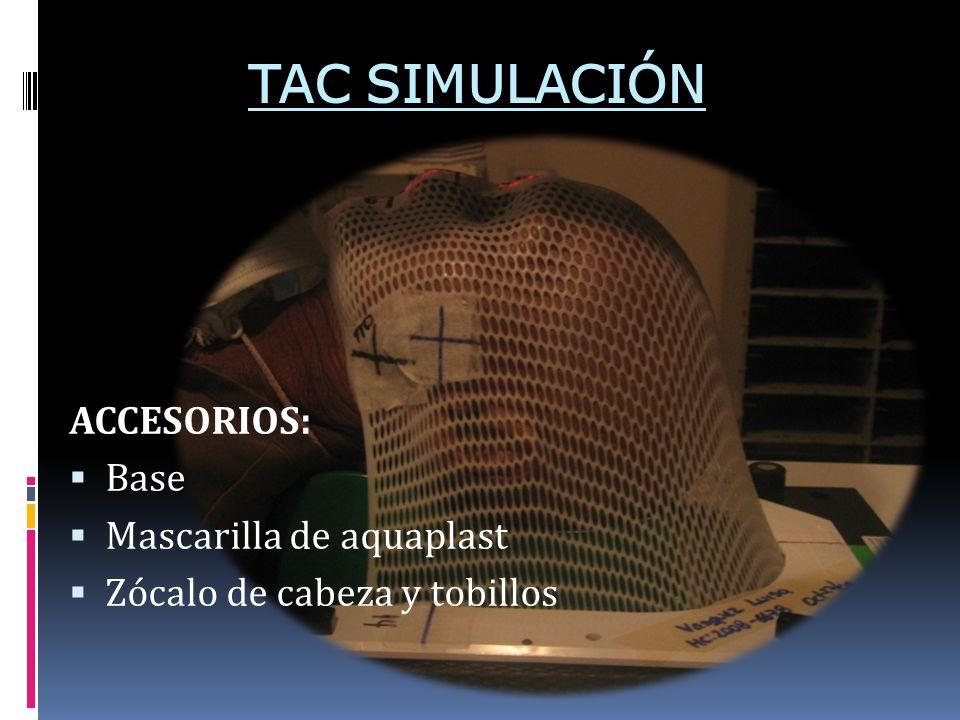 TAC SIMULACIÓN ACCESORIOS: Base Mascarilla de aquaplast Zócalo de cabeza y tobillos
