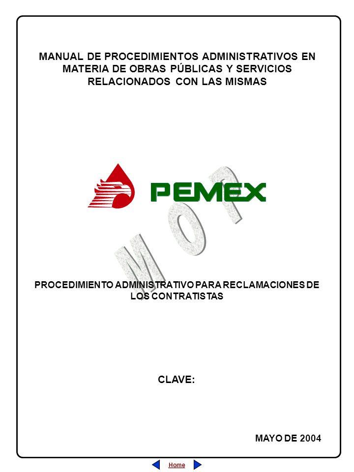 Home PROCEDIMIENTO ADMINISTRATIVO PARA RECLAMACIONES DE LOS CONTRATISTAS MANUAL DE PROCEDIMIENTOS ADMINISTRATIVOS EN MATERIA DE OBRAS PÚBLICAS Y SERVICIOS RELACIONADOS CON LAS MISMAS MAYO DE 2004 CLAVE: