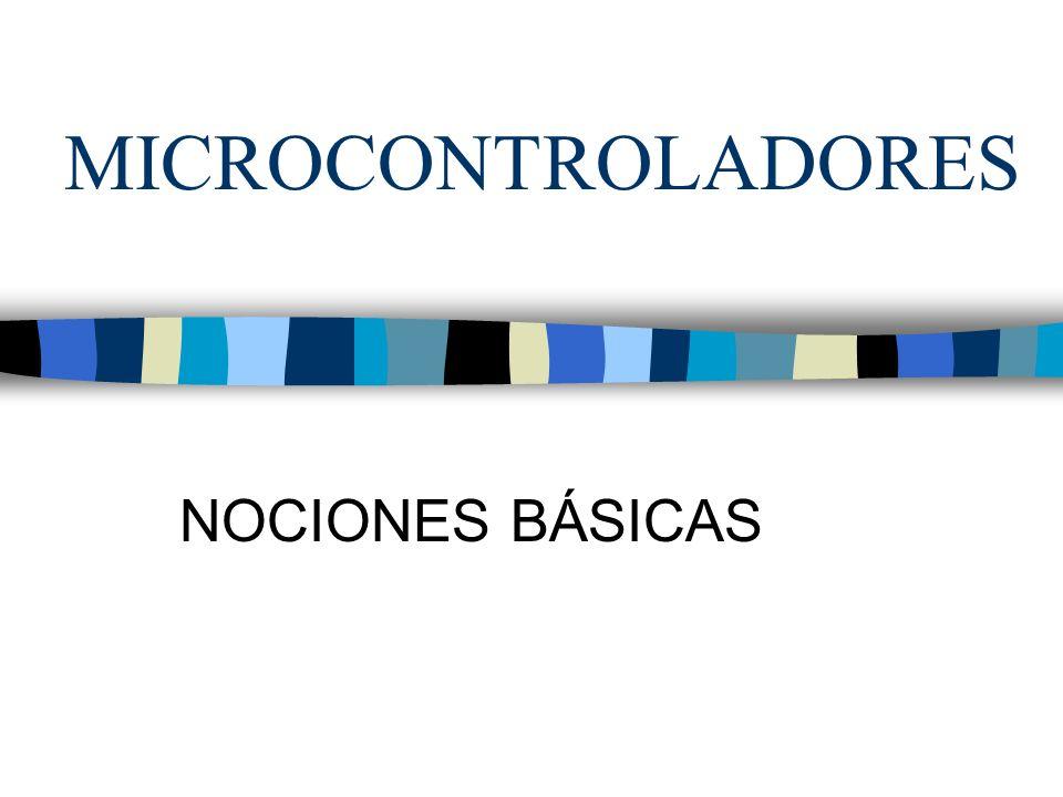 MICROCONTROLADORES NOCIONES BÁSICAS