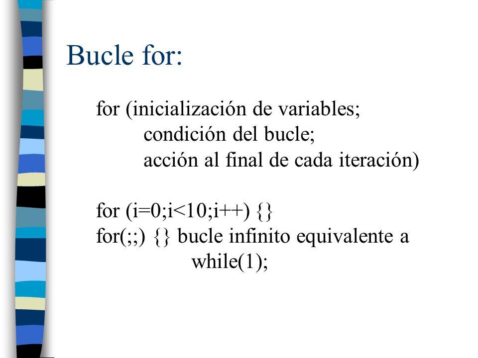Funciones: Tipo devuelto nombre (parámetros) {} int cuadrado (int x) { return x*x; } void nada (void){...