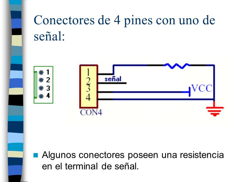 Conectores de 4 pines con uno de señal: Algunos conectores poseen una resistencia en el terminal de señal.