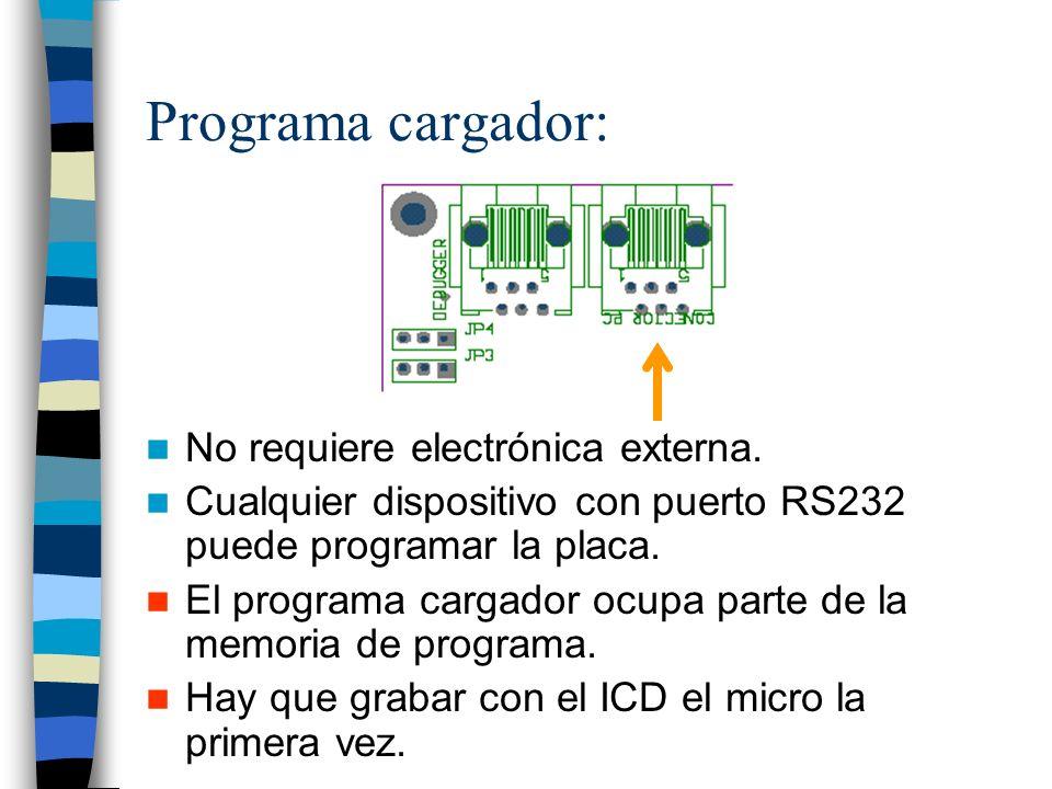 Programa cargador: No requiere electrónica externa.