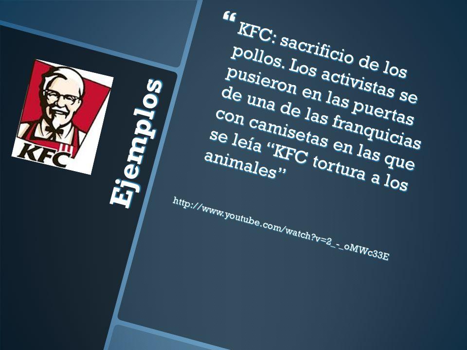 Ejemplos KFC: sacrificio de los pollos.