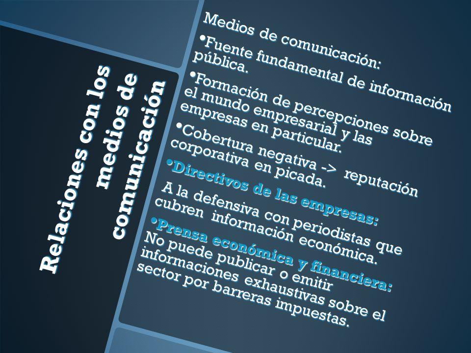 Relaciones con los medios de comunicación Medios de comunicación: Fuente fundamental de información pública.