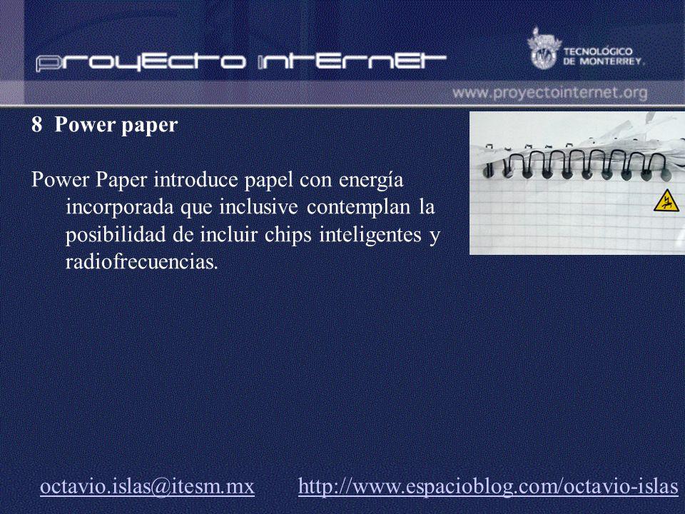 octavio.islas@itesm.mxoctavio.islas@itesm.mx http://www.espacioblog.com/octavio-islashttp://www.espacioblog.com/octavio-islas 8 Power paper Power Pape