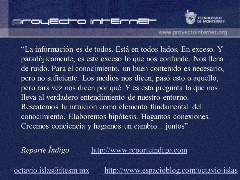octavio.islas@itesm.mxoctavio.islas@itesm.mx http://www.espacioblog.com/octavio-islashttp://www.espacioblog.com/octavio-islas La información es de tod