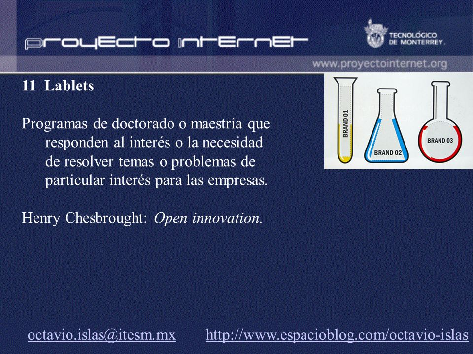 octavio.islas@itesm.mxoctavio.islas@itesm.mx http://www.espacioblog.com/octavio-islashttp://www.espacioblog.com/octavio-islas 11 Lablets Programas de