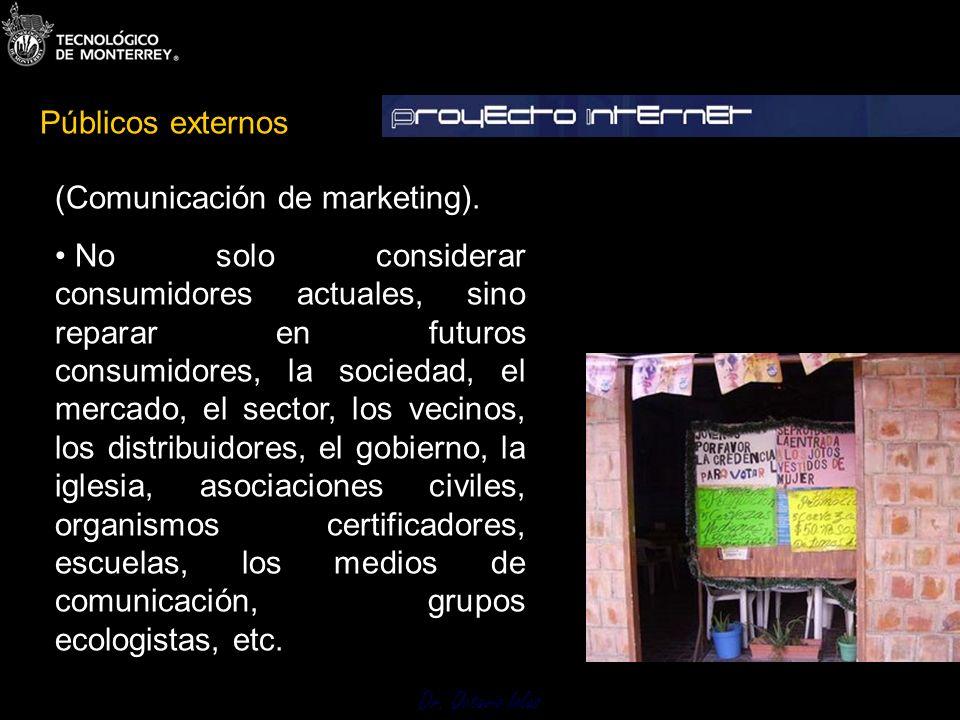 Dr. Octavio Islas (Comunicación de marketing). No solo considerar consumidores actuales, sino reparar en futuros consumidores, la sociedad, el mercado
