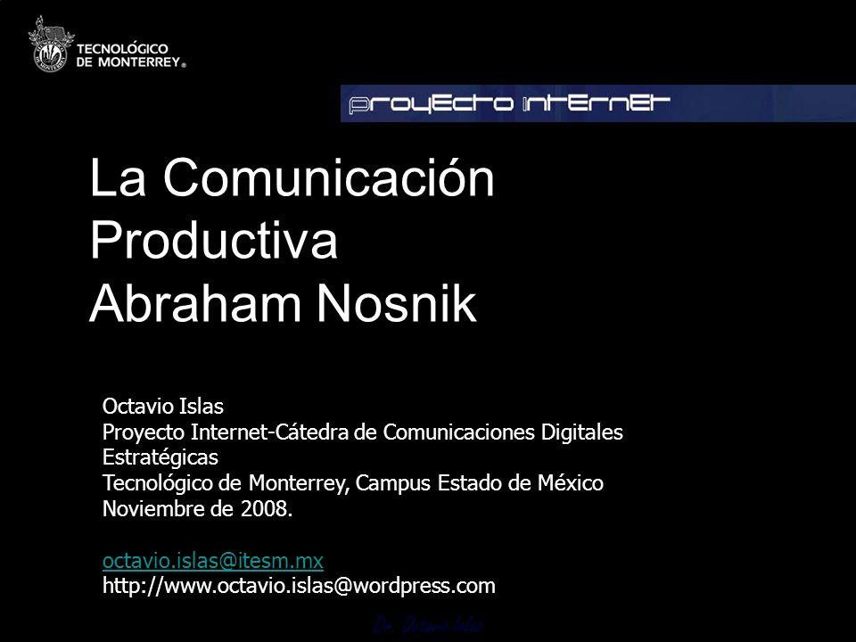 Dr. Octavio Islas. Octavio Islas Proyecto Internet-Cátedra de Comunicaciones Digitales Estratégicas Tecnológico de Monterrey, Campus Estado de México
