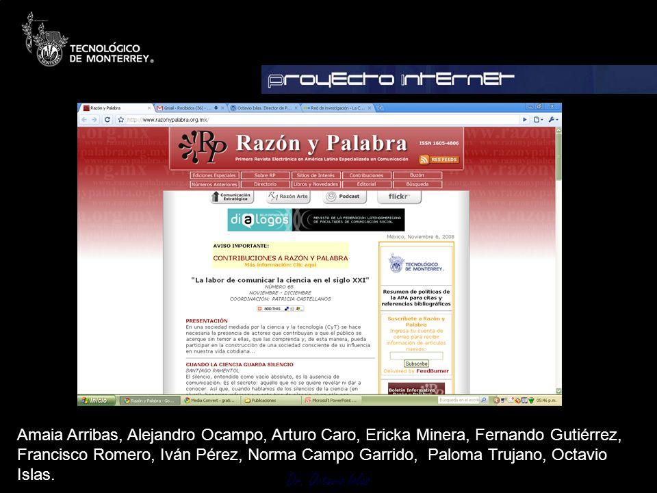 Dr. Octavio Islas Amaia Arribas, Alejandro Ocampo, Arturo Caro, Ericka Minera, Fernando Gutiérrez, Francisco Romero, Iván Pérez, Norma Campo Garrido,