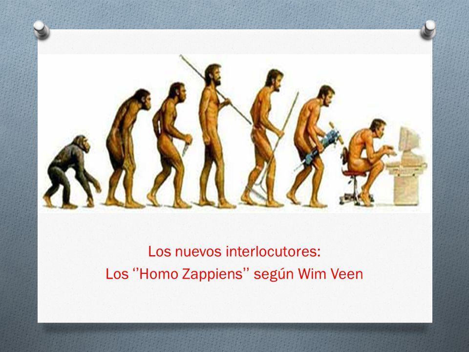 Los nuevos interlocutores: Los Homo Zappiens según Wim Veen