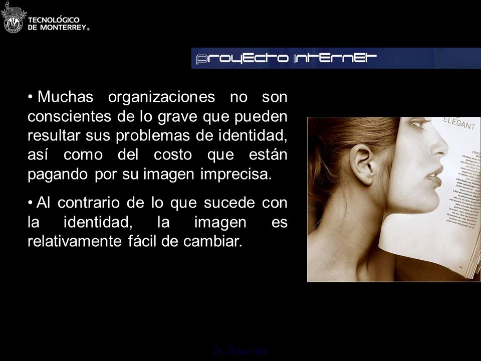 Dr. Octavio Islas La expresividad institucional es condicionante de la reputación. Las comunicaciones institucionales son uno de los trabajos más exig