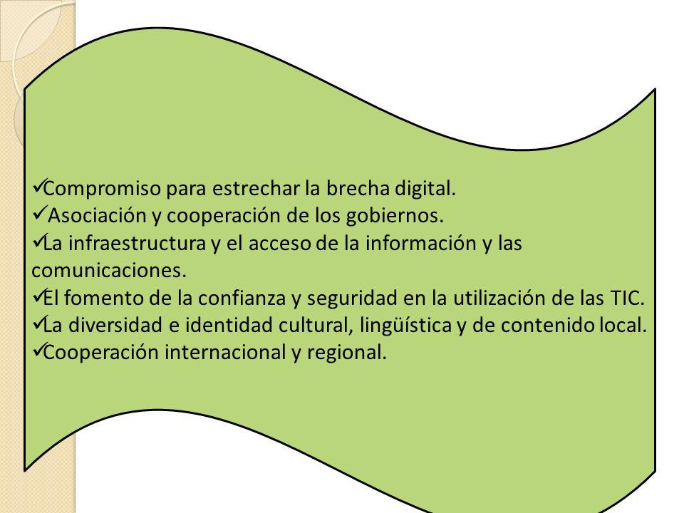 Compromiso para estrechar la brecha digital. Asociación y cooperación de los gobiernos. La infraestructura y el acceso de la información y las comunic