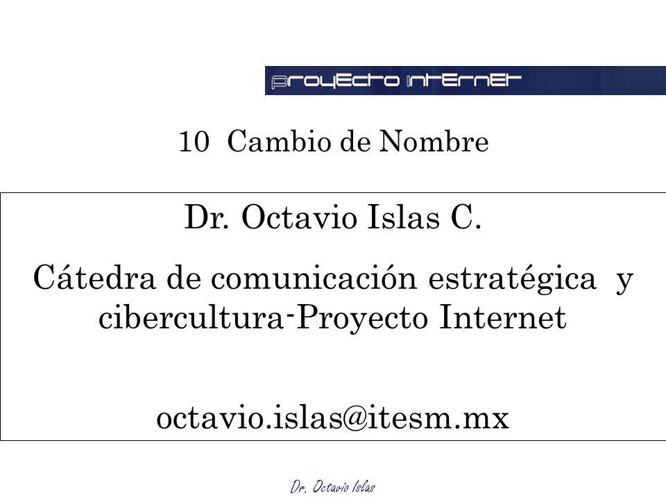 Dr. Octavio Islas 10 Cambio de Nombre Dr. Octavio Islas C.